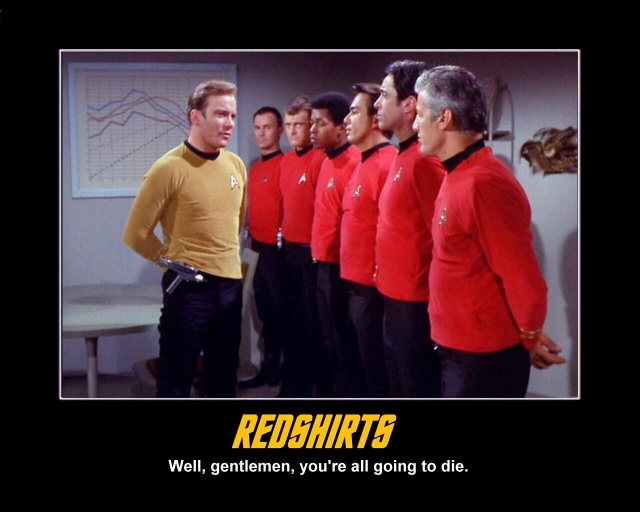 Redshirts going to die.  Taken from Roberts Space Industries forums.