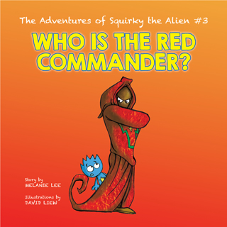 The Adventures of Squirky The Alien #3 by Melanie Lee