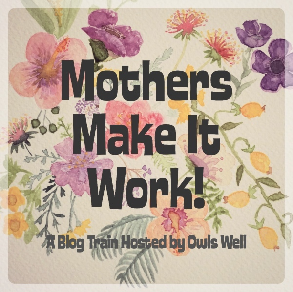 Mothers Make It Work Button